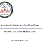 Aggregate Agency Adjudication, the new report of Administrative Conference of United States