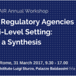 2017 Osservatorio AIR Annual Workshop: Regulatory Agencies in a multilevel setting